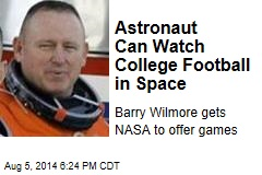 Astronaut Can Watch College Football in Space
