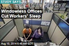 Windowless Offices Cut Workers' Sleep