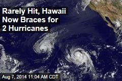 Rarely Hit, Hawaii Now Braces for 2 Hurricanes