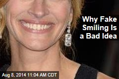 Why Fake Smiling Is a Bad Idea