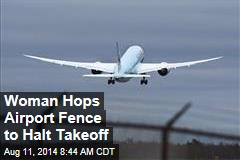 Woman Hops Airport Fence to Halt Takeoff