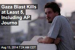 Gaza Blast Kills at Least 5, Including AP Journo