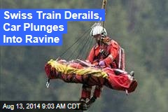 Swiss Train Derails, Car Plunges Into Ravine