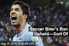 Soccer Biter's Ban Upheld—Sort Of