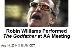 Robin Williams Performed The Godfather at AA Meeting