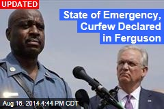 State of Emergency, Curfew Declared in Ferguson