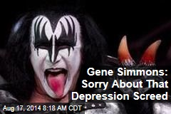 Gene Simmons: Sorry About That Depression Screed