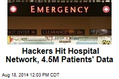 Hackers Hit Hospital Network, 4.5M Patients' Data