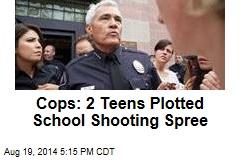 Cops: 2 Teens Plotted School Shooting Spree