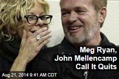 Meg Ryan, John Mellencamp Call It Quits
