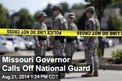 Missouri Governor Calls Off National Guard