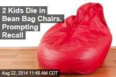 2 Kids Die in Bean Bag Chairs, Prompting Recall