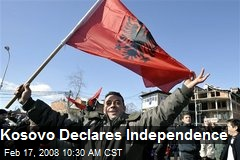 Kosovo Declares Independence