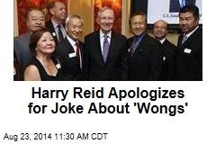 Harry Reid Apologizes for Joke About 'Wongs'