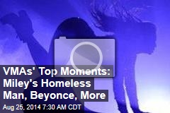 VMAs' Top Moments: Miley's Homeless Man, Beyonce, More