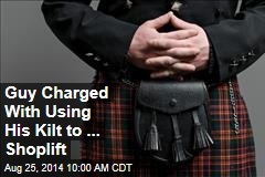 Guy Charged With Using His Kilt to ... Shoplift