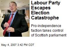 Labour Party Escapes Election Catastrophe