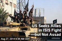 US Seeks Allies in ISIS Fight —but Not Assad