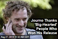 Journo Thanks 'Big-Hearted' People Who Won His Release