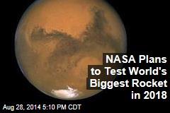 NASA Plans to Test World's Biggest Rocket in 2018
