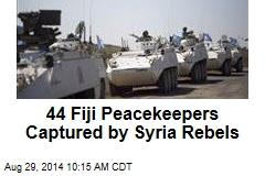 44 Fiji Peacekeepers Captured by Syria Rebels