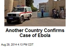 Another Country Confirms Case of Ebola