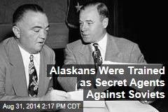 Alaskans Were Trained as Secret Agents Against Soviets