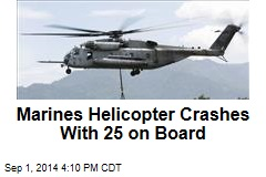 Marines Helicopter Crashes With 25 on Board