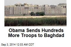 Obama Sends Hundreds More Troops to Baghdad