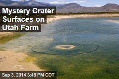 Mystery Crater Surfaces on Utah Farm