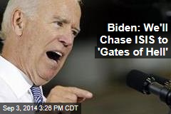 Biden: We'll Track ISIS to 'Gates of Hell'