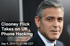 Clooney Flick Takes on UK Phone Hacking