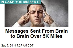 Messages Sent From Brain to Brain Over 5K Miles