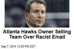 Atlanta Hawks Owner Selling Team Over Racist Email