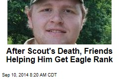 After Scout's Death, Friends Helping Him Get Eagle Rank