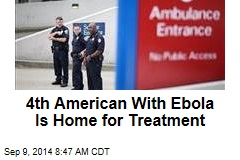 4th American With Ebola Is Home for Treatment