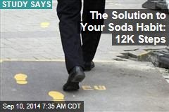 The Solution to Your Soda Habit: 12K Steps