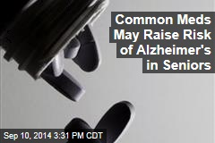 Common Meds May Raise Risk of Alzheimer's in Seniors