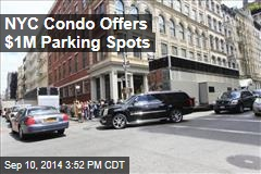 NYC Condo Offers $1M Parking Spots