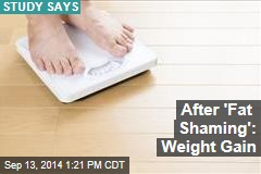 After 'Fat Shaming': Weight Gain