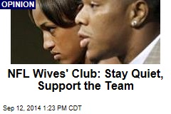 NFL Wives' Club: Stay Quiet, Support the Team