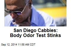 San Diego Cabbies: Body Odor Test Stinks