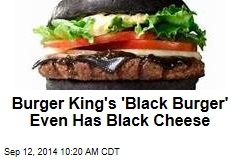 Burger King's 'Black Burger' Even Has Black Cheese