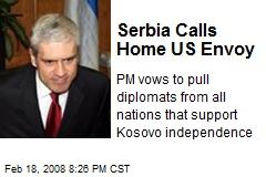 Serbia Calls Home US Envoy