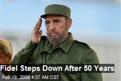 Fidel Steps Down After 50 Years