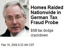 Homes Raided Nationwide in German Tax Fraud Probe