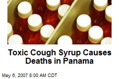 Toxic Cough Syrup Causes Deaths in Panama