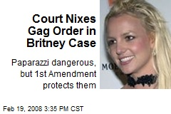 Court Nixes Gag Order in Britney Case