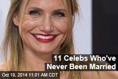 11 Celebs Who've Never Been Married
