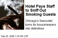 Hotel Pays Staff to Sniff Out Smoking Guests